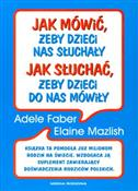 Jak mówić,... - Adele Faber, Elaine Mazlish -  foreign books in polish