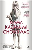 Mama kazał... - Julie Gregory -  books in polish