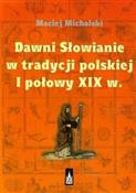 Dawni Słow... - Maciej Michalski -  books in polish