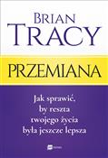Przemiana ... - Brian Tracy -  foreign books in polish