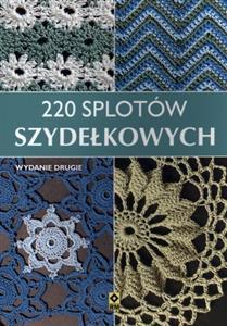 7f4500fde19815 220 splotów szydełkowych - Opracowanie Zbiorowe - Polska Ksiegarnia w UK