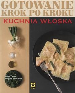 Kuchnia Wloska Gotowanie Krok Po Kroku Laura Zavan Polska