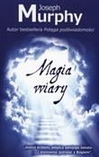 Magia wiar... - Joseph Murphy -  books in polish