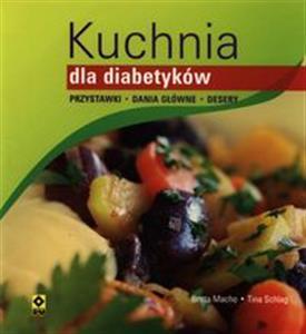 Kuchnia Dla Diabetyków Przystawki Dania Główne Desery