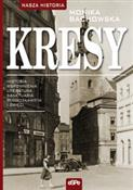 Kresy Hist... - Monika Bachowska -  foreign books in polish