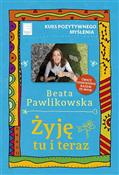 Żyję tu i ... - Beata Pawlikowska -  books in polish