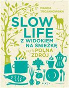 Slow Life ... - Magdalena Trojanowska -  foreign books in polish