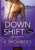 Down Shift... - K. Bromberg -  books from Poland