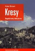 Kresy Biog... - Kate Brown -  foreign books in polish