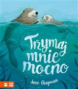 Trzymaj mn... - Jane Chapman -  foreign books in polish