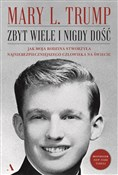 Zbyt wiele... - Mary L. Trump -  books in polish