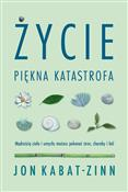 Życie pięk... - Jon Kabat-Zinn -  books in polish
