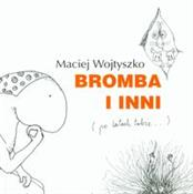Bromba i i... - Maciej Wojtyszko -  books in polish