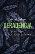 Dekadencja... - Michel Onfray -  books in polish