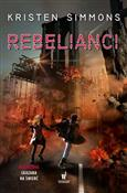 Rebelianci... - Kristen Simmons -  foreign books in polish