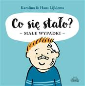 Co się sta... - Karolina Lijklema, Hans Lijklema -  books in polish