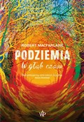 Podziemia ... - Robert Macfarlane -  books in polish
