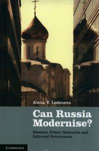Picture of Can Russia Modernise? Sistema, Power Networks and Informal Governance
