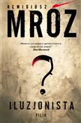 Iluzjonist... - Remigiusz Mróz -  foreign books in polish