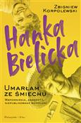 Hanka Biel... - Zbigniew Korpolewski -  foreign books in polish