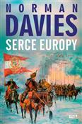 Serce Euro... - Norman Davies -  Polish Bookstore