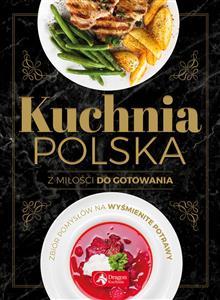 Kuchnia Polska Z Miłości Do Gotowania