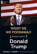 Nigdy się ... - Donald J. Trump, Meredith McIver -  books from Poland