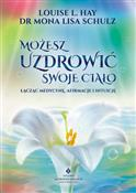 Możesz uzd... - Louise L. Hay, Mona Lisa Schulz -  foreign books in polish