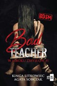 Bad Teache... - Kinga Litkowiec, Sobczak Agata -  books in polish