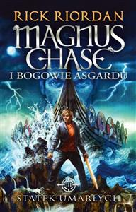 Picture of Magnus Chase i bogowie Asgardu Tom 3 Statek umarłych