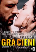 Gra cieni ... - Anna Tuziak -  books in polish