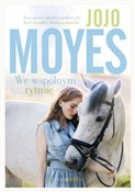 We wspólny... - Jojo Moyes -  books in polish